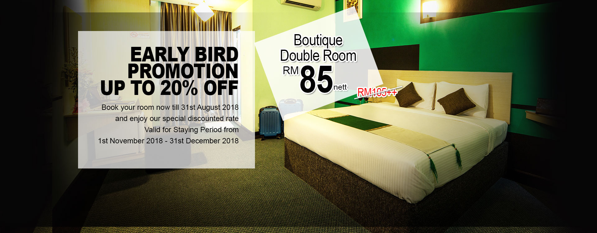 EARLY BIRD PROMOTION UP TO 20% OFF
